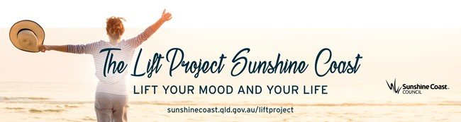 The Lift Project Sunshine Coast – Lift your Mood and your Life! – REGISTER NOW FOR THE FOURTH AND FINAL ROUND AND IT'S FREE!